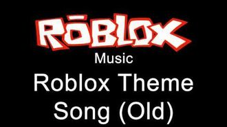 Roblox Music - Roblox Theme Song (Old)