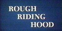 Rough Riding Hood