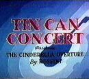 Tin Can Concert (Presents The Cinderella Overture by Rossini)