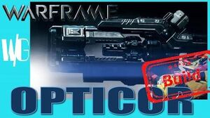 "OPTICOR ""The MasterBlaster"" Build - Warframe Weapons Update 17"