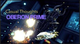 Casual thoughts - Oberon Prime- Jack of all trades, Master of...?