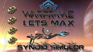 Lets Max (Warframe) E84 - Synoid Simulor