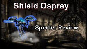 Shield Osprey - Warframe Specter Review