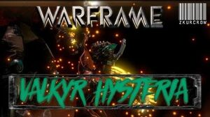 Warframe-U17-Valkyr Hysteria Build