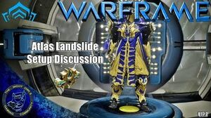 "Warframe Atlas ""Landslide"" Setup Discussions (U17"