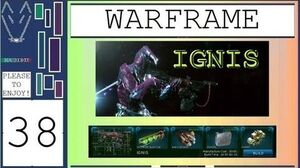 Please To Enjoy Warframe - 38 - IGNIS! It is on fire! (U8)