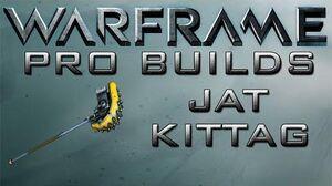 Warframe Jat Kitag Pro Builds Update 14.8