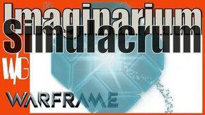SIMULACRUM IMAGINARIUM Imagine anything - Warframe