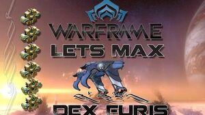 Lets Max (Warframe) E40 - Dex Furis