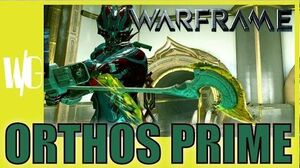 Warframe - ORTHOS PRIME BUILD Shimmering Blight - Update 16