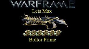 Lets Max (Warframe) E24 - Boltor Prime