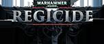 Warhammer 40K: Regicide Wikia