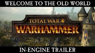 Total War WARHAMMER - Welcome to The Old World