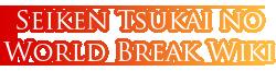 Wiki Seiken Tsukai no World Break