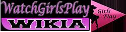 WatchGirlsPlay Wikia