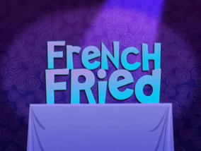 French Fried Title Card
