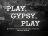 Play, Gypsy, Play
