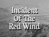 Incident of the Red Wind
