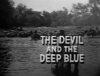 The Devil and the Deep Blue