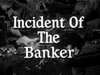 Incident of the Banker