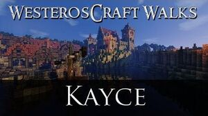 WesterosCraft Walks Kayce