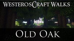 WesterosCraft Walks Old Oak