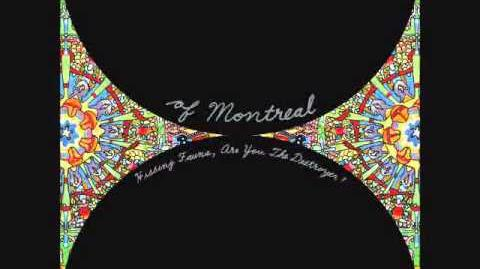 Of Montreal - The Past Is A Grotesque Animal