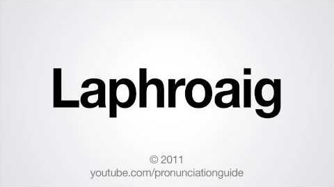 How to Pronounce Laphroaig