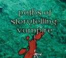 Paths of Storytelling: Vampire