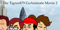 The Tigrus879 GoAnimate Movie 2