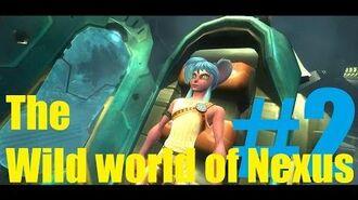 Wild World of Nexus ep2 - Challenge accepted