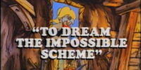 To Dream the Impossible Scheme