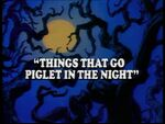 Things That Go Piglet in the Night