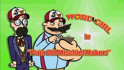 Plain Old Mischief Makers titlecard