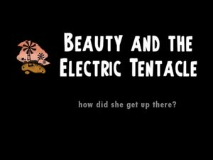 Beauty and the Electric Tentacle title