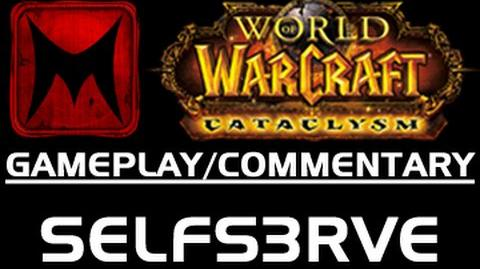 World of Warcraft Cataclysm Twin Peaks Live Commentary by Selfs3rve (Gameplay Commentary)