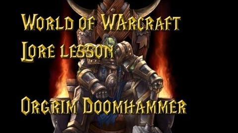 World of Warcraft lore lesson 19 Orgrim Doomhammer