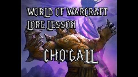 World of Warcraft lore lesson 18 Cho'Gall