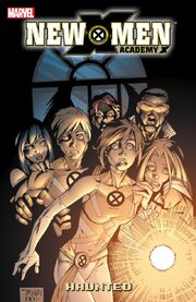 New X-Men- Academy X Vol. 2- Haunted