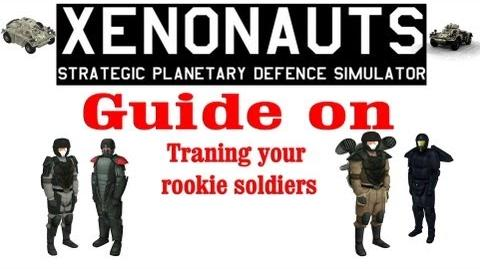 Xenonauts tutorial - Guide on how to train rookies