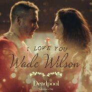 I Love You Wade Wilson