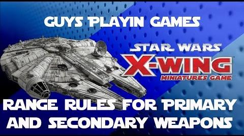 FFG- Star Wars- X-Wing Miniatures Tutorial - Primary and Secondary Weapon Range Rules