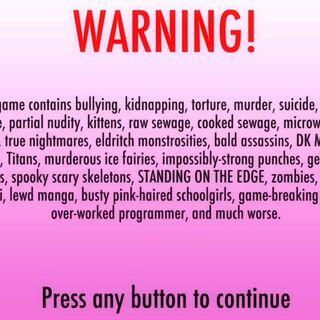 遊戲的警告。它後來在2016年3月17日的版本被刪除,因為他認為它有點「粘乎乎」。