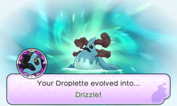 Droplette evolved into Drizzle