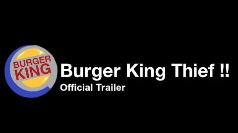 Burger King Thief !!- Official Trailer