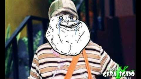 Forever Alone - Chaves (El Chavo)