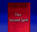 The Second Spell!