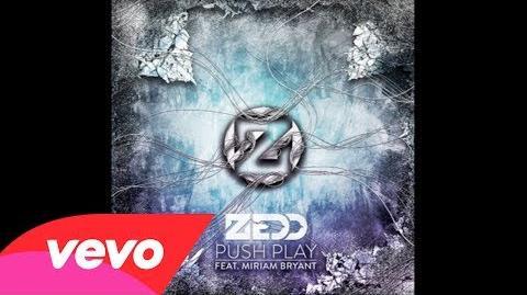 Zedd - Push Play (Audio) ft