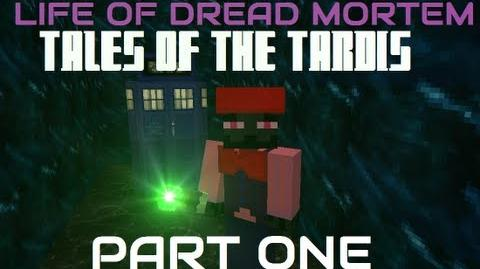 Life of Dread Mortem - Tales of the TARDIS Part One