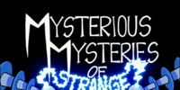 Mysterious Mysteries of Strange Mystery
